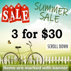 SUMMER CLEAN OUT SALE !!! SCROLL DOWN